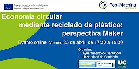 Reciclado de plástico para economía circular: una perspectiva Maker ingressos