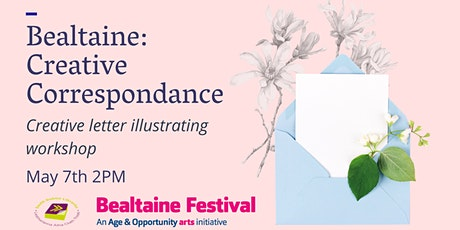 Bealtaine: Creative Correspondence; Illustrate a letter to post to a friend tickets