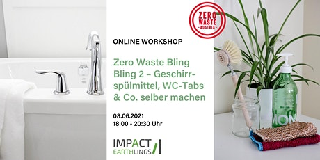 ONLINE Workshop Zero Waste Bling Bling 2 –  Geschirrspülmittel & Co. Tickets