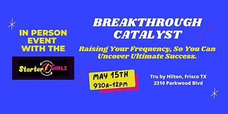 BREAKTHROUGH CATALYST: Raise Your Frequency. Uncover Ultimate Success. tickets