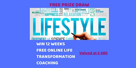 Win 12 Weeks Free Online Life Transformation Coaching Worth £ 480 tickets