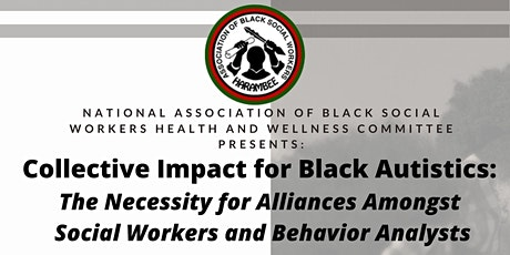 Collective Impact for Black Autistics: Social Worker and BCBA Webinar tickets