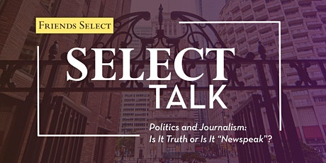 "Politics and Journalism: Is It Truth or Is It ""Newspeak""? tickets"