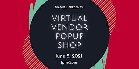 DiaGurl Presents: Virtual Vendor Pop-Up Shop tickets
