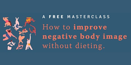How to Improve Negative Body Image without Dieting tickets