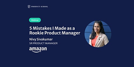 Webinar: 5 Mistakes I Made as a Rookie Product Manager by Amazon Sr PM tickets