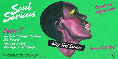 Soul Serious - Brunch & Supped Club with Booker T tickets