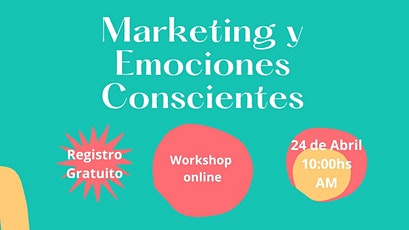 WORKSHOP GRATUITO: Marketing y Emociones Conscientes entradas