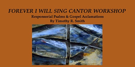 Forever I Will Sing Cantor Workshop tickets
