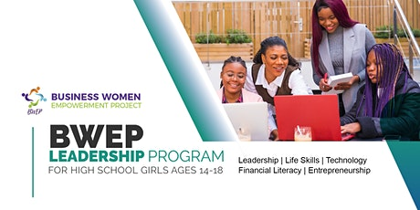 BWEP Leadership Academy for High School Girls  ages 14-18  Summer Sessions tickets