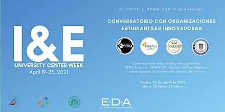 I&E WEEK: Conversatorio con Organizaciones Estudiantiles Innovadoras entradas