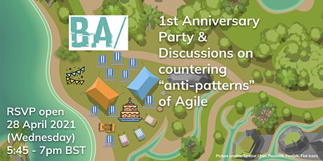 "BA/ 1 Year Anniversary & Discuss on countering  ""anti-patterns"" of Agile tickets"