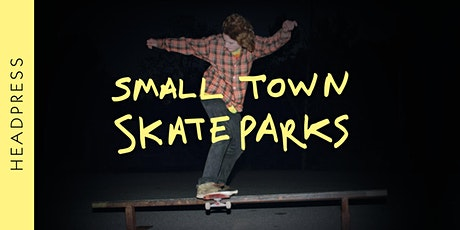 Small Town Skateparks: A reading and Q&A with Clint Carrick tickets