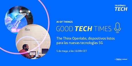 GOOD TECH TIMES - The Thinx Openlabs tickets