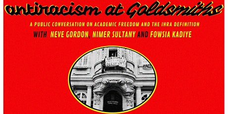 Antiracism @ Goldsmiths: Conversation on Academic Freedom & IHRA Definition tickets