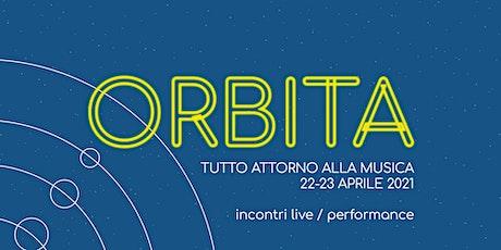 Orbita: tutto attorno alla musica biglietti