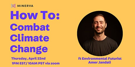 How To: Combat Climate Change ft Environmental Futurist Amer Jandali tickets