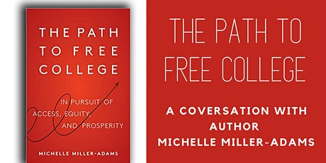 The Path to Free College: A Conversation with Michelle Miller-Adams tickets