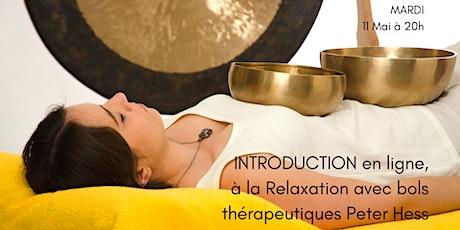 INTRODUCTION à la Relaxation avec bols thérapeutiques Peter Hess EN LIGNE tickets