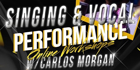 """Singing & Vocal Performance Online Workshops"" w/ Carlos Morgan tickets"