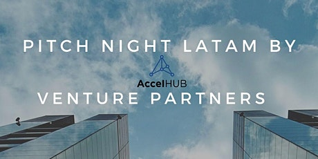 AccelHUB Venture Partners - LATAM  Pitch Night tickets