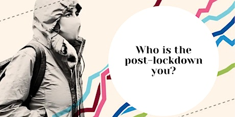 Workshop: Who is the post lockdown you? tickets