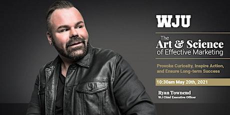 WJ Webinar - The Art & Science of Effective Marketing tickets