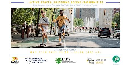 Workshop: Active Spaces: Fostering Active Communities tickets