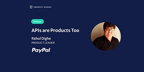 Webinar: APIs are Products Too by PayPal Product Leader tickets