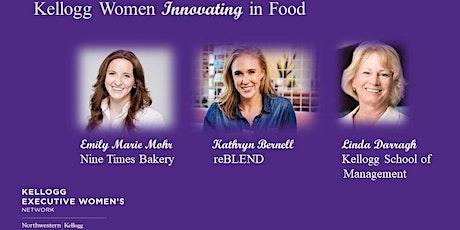 KEWN 5th Annual Women Entrepreneur Panel - Kellogg Women Innovating in Food tickets