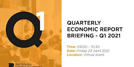 QUARTERLY ECONOMIC REPORT BRIEFING - Q1 2021 tickets