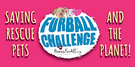 FURBALL CHALLENGE LAUNCH & PET RESCUE ADOPTION tickets