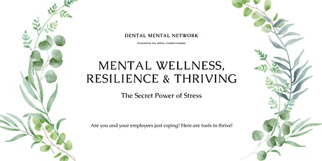 Mental Wellness, Resilience and Thriving: The Secret Power of Stress tickets