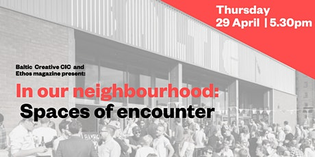 In our neighbourhood: Spaces of encounter tickets