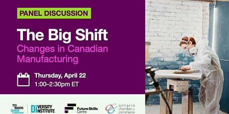 The Big Shift: Changes in Canadian Manufacturing (Bilingual Event) tickets