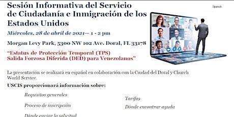 Sesión Informativa - TPS y  Salida Forzosa Diferida (DED) para Venezolanos tickets