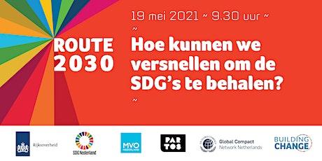 Route 2030: hoe kunnen we versnellen om de SDG's te behalen? tickets