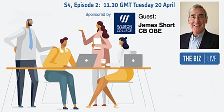 Ep14 'Leadership' - Guest is James Short CB OBE sponsored by Weston College tickets