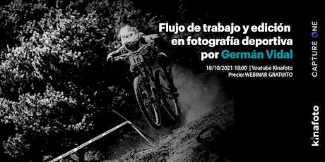 Flujo de trabajo y edición en fotografía deportiva con Germán Vidal entradas