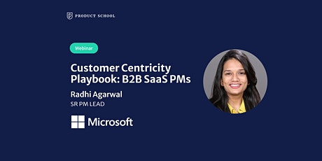 Webinar: Customer Centricity Playbook: B2B SaaS PMs by Microsoft Sr PM Lead tickets