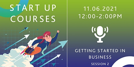 Start up Courses - Getting Started in Business (session 2) tickets
