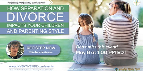 How Separation and Divorce Impacts Your Children & Parenting Style tickets