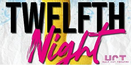 Half Cut Theatre's Twelfth Night @ The Willow Tree, Bourn 5pm (Thurs) tickets