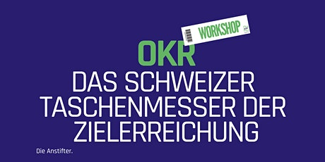 OKR - Das Schweizer Taschenmesser der Zielerreichung Tickets