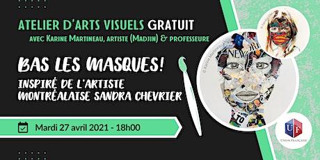 Bas les masques! - Atelier d'arts visuels tickets