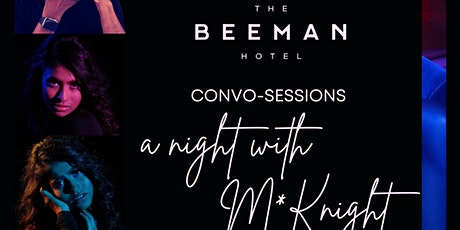 Convo-sessions with M*Knight at The Beeman Hotel tickets