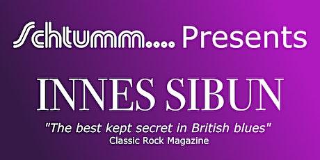 Schtumm.... Presents Innes Sibun tickets