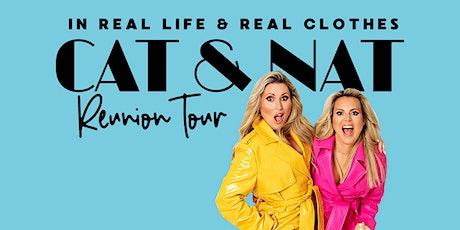 Cat & Nat tickets