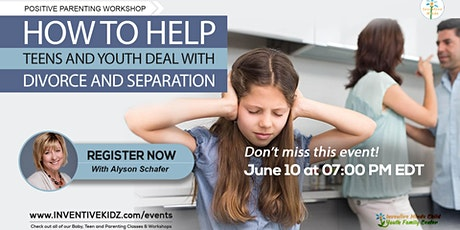 How to Help Teens and Youth Deal With Divorce & Separation tickets