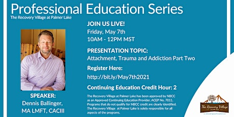 Professional Education Series: Attachment, Trauma and Addiction Part Two tickets